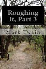 Roughing It, Part 3