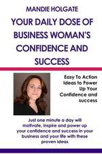 Your Daily Dose of Business Woman's Confidence & Success