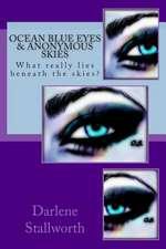 Ocean Blue Eyes and Anonymous Skies