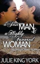 A Just Man & a Highly Favored Woman