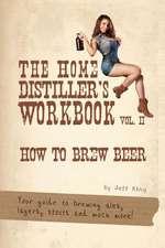 The Home Distiller's Workbook Vol II