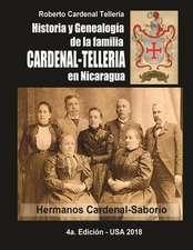 Historia y Genealogia de La Familia Cardenal-Telleria En Nicaragua