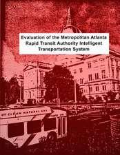 Evaluation of the Metropolitan Atlanta Rapid Transit Authority Intelligent Transportation System