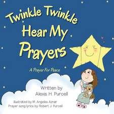 Twinkle Twinkle Hear My Prayers