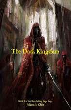 The Dark Kingdom (Book #2 of the Sage Saga)