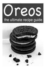 Oreos - The Ultimate Recipe Guide