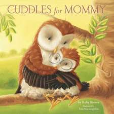 Cuddles for Mommy