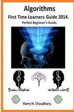 Algorithms, First Time Learners Guide 2014.