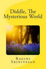 Diddle, the Mysterious World