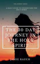 The 30-Day Journey in the Holy Spirit