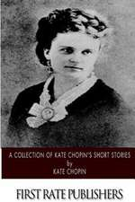 A Collection of Kate Chopin's Short Stories