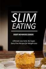 Slim Eating - Dessert and Munchies Cookbook