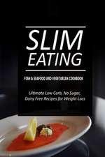Slim Eating - Fish & Seafood and Vegetarian Cookbook