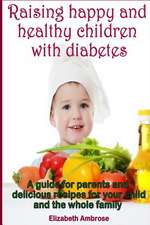 Raising Happy and Healthy Children with Diabetes