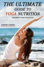 The Ultimate Guide to Yoga Nutrition