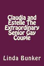 Claudia and Estelle the Extraordinary Senior Gay Couple