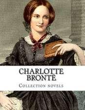 Charlotte Bronte, Collection Novels
