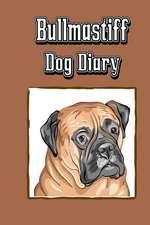 Bullmastiff Dog Diary