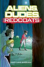 Aliens, Dudes, and Redcoats