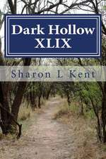 Dark Hollow XLIX