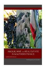 Amour, Wine and Real Estate in Southern France