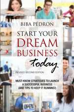 Start Your Dream Business Today! Must-Know Strategies to Launch a Successful Business (and Tips to Keep It Running!)