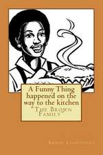 A Funny Thing Happened on the Way to the Kitchen