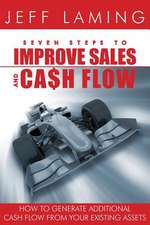 Seven Steps to Improve Sales and Cash Flow
