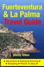 Fuerteventura & La Palma Travel Guide