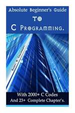 Absolute Beginner's Guide to C Programming