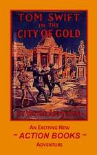 Tom Swift 11 - Tom Swift in the City of Gold