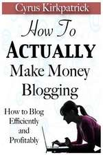 How to Actually Make Money Blogging