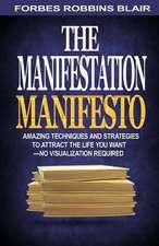 The Manifestation Manifesto