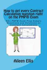 How to Get Every Contract Calculation Question Right on the Pmp(r) Exam