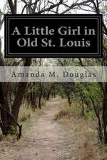 A Little Girl in Old St. Louis