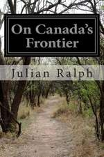 On Canada's Frontier