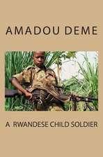 A Rwandese Child Soldier