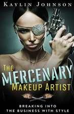 The Mercenary Makeup Artist