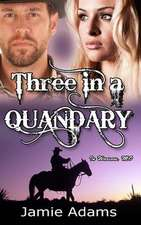 Three in a Quandary