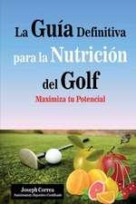 La Guia Definitiva Para La Nutricion del Golf