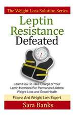 Leptin Resistance Defeated