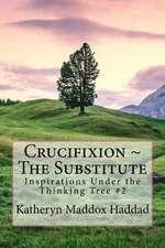 Crucifixion the Substitute