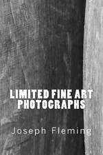 Limited Fine Art Photographs