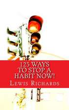 125 Ways to Stop a Habit Now!