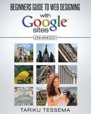 Beginners Guide to Web Designing with Google Sites (Enhanced)