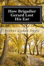 How Brigadier Gerard Lost His Ear