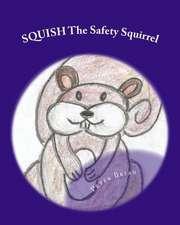 Squish the Safety Squirrel