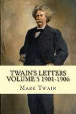 Twain's Letters Volume 5 1901-1906