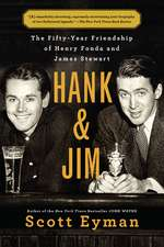 Hank and Jim: The Fifty-Year Friendship of Henry Fonda and James Stewart