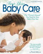 "First Year Baby Care (2016): The ""Owner's Manual"" You Need for Your Baby's First Year"